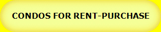 CONDOS FOR RENT-PURCHASE